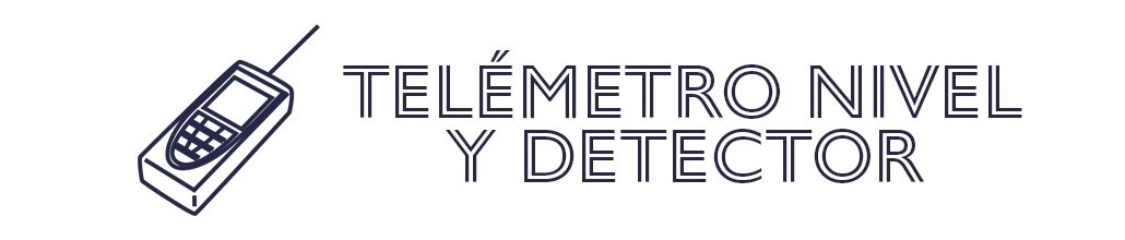 Telémetro, Nivel y Detector